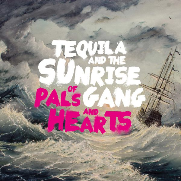 """Tequila & the Sunrise Gang - """"Of Pals and Hearts"""" Cover"""