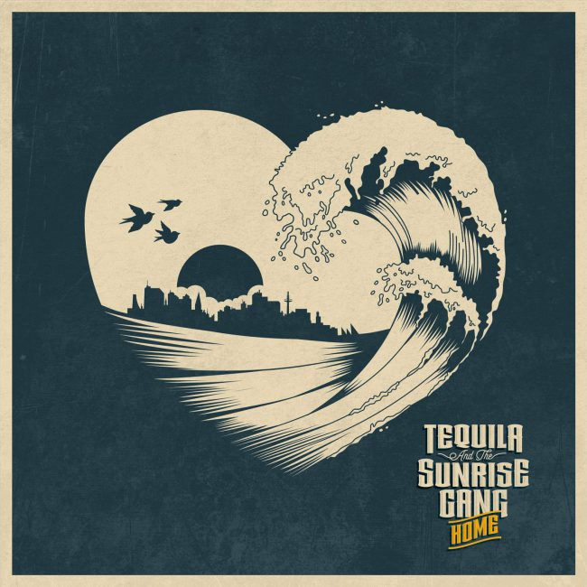 """Tequila & the Sunrise Gang - """"HOME"""" Cover"""