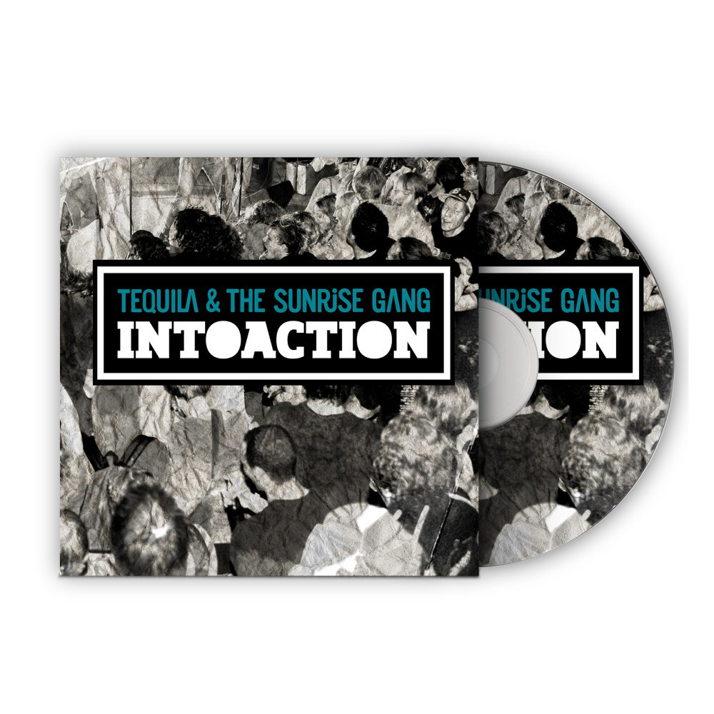 """Tequila & the Sunrise Gang - """"INTOACTION"""" CD Cover"""