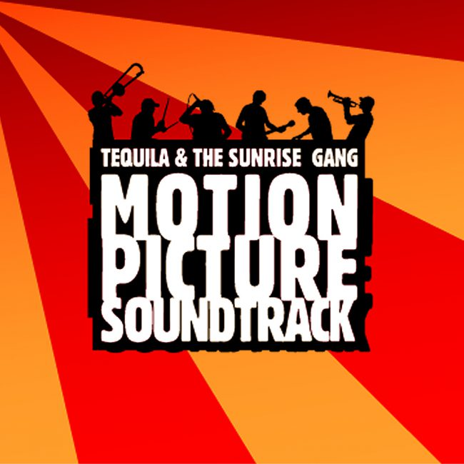 "Tequila & the Sunrise Gang - ""Motion Picture Soundtrack"" Cover"