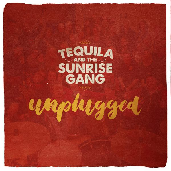 Tequila and the Sunrise Gang_Unplugged_Cover.jpg